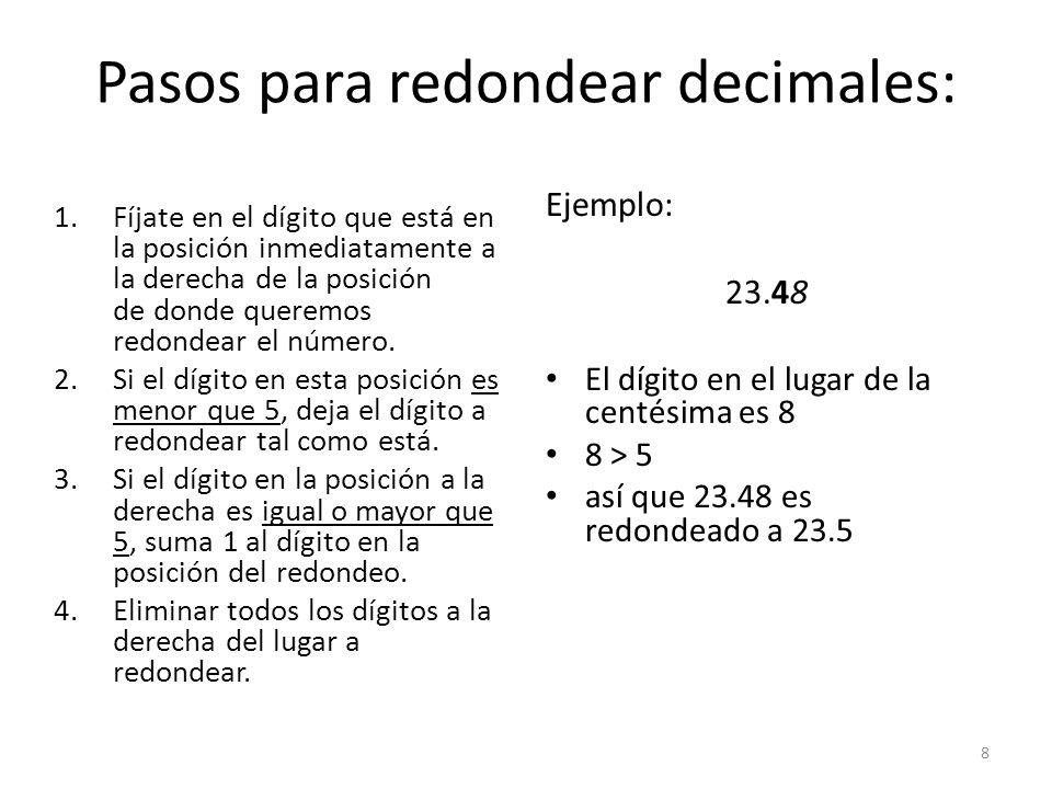 Pasos para redondear decimales: