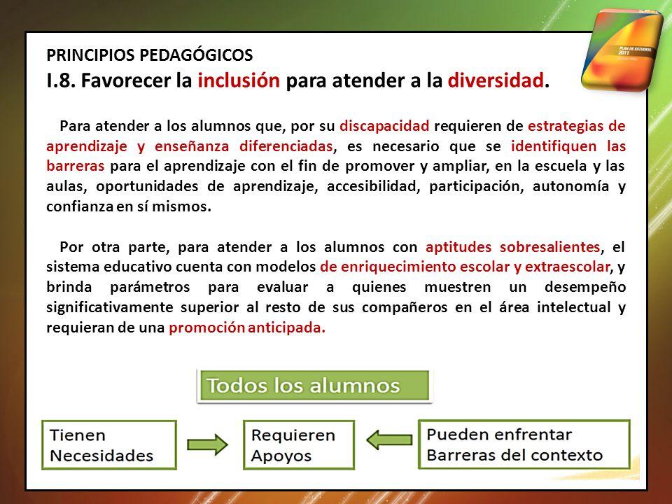 I.8. Favorecer la inclusión para atender a la diversidad.