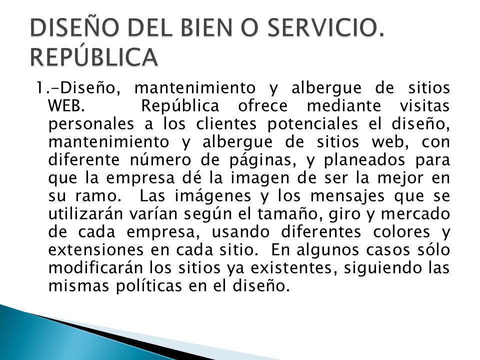 DISEÑO DEL BIEN O SERVICIO. REPÚBLICA