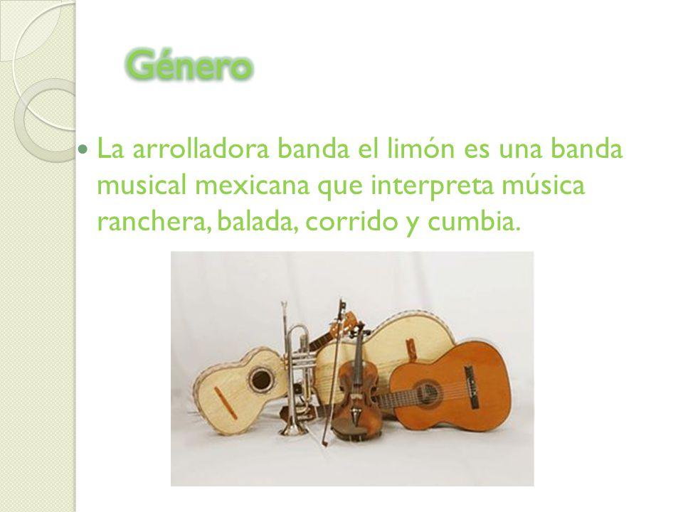 Género La arrolladora banda el limón es una banda musical mexicana que interpreta música ranchera, balada, corrido y cumbia.