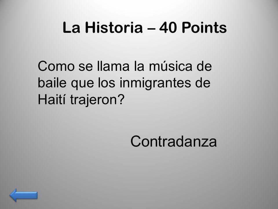 La Historia – 40 Points Contradanza
