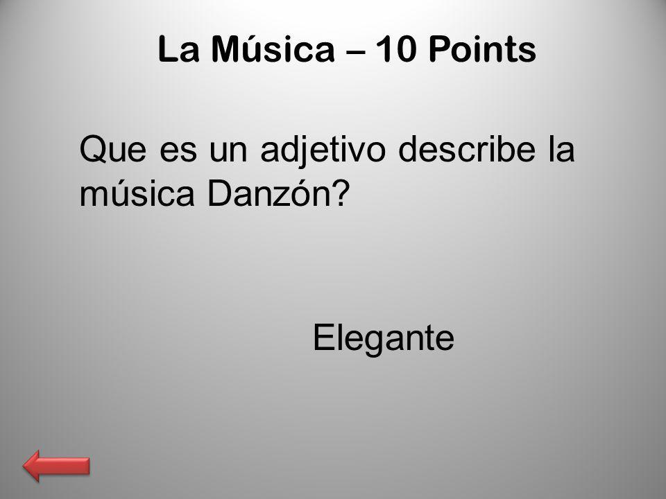 La Música – 10 Points Que es un adjetivo describe la música Danzón Elegante