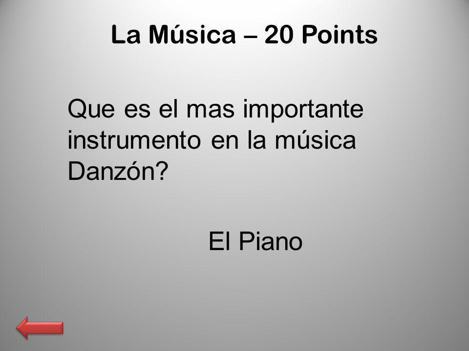 La Música – 20 Points Que es el mas importante instrumento en la música Danzón El Piano