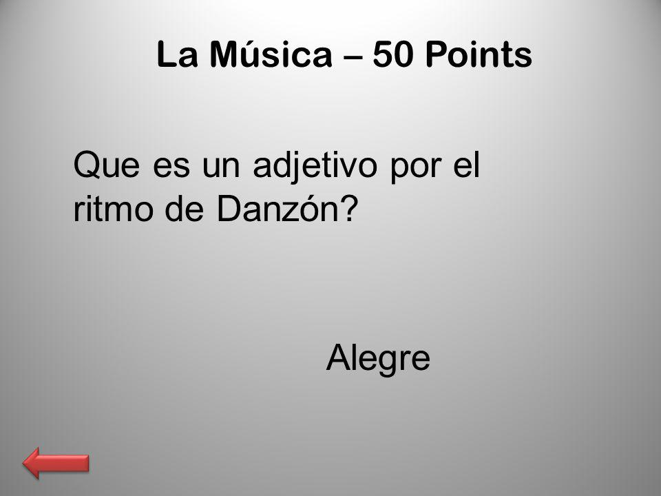 La Música – 50 Points Que es un adjetivo por el ritmo de Danzón Alegre