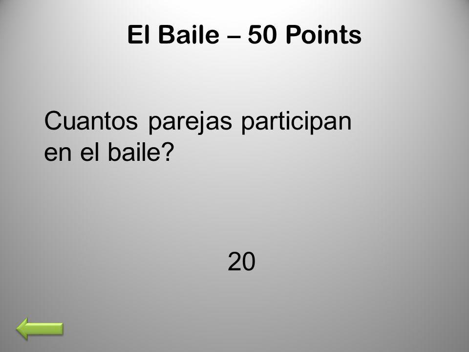 El Baile – 50 Points Cuantos parejas participan en el baile 20