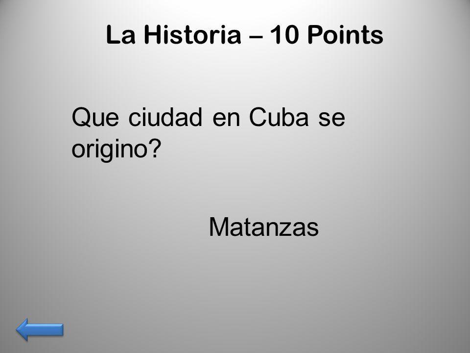 La Historia – 10 Points Que ciudad en Cuba se origino Matanzas