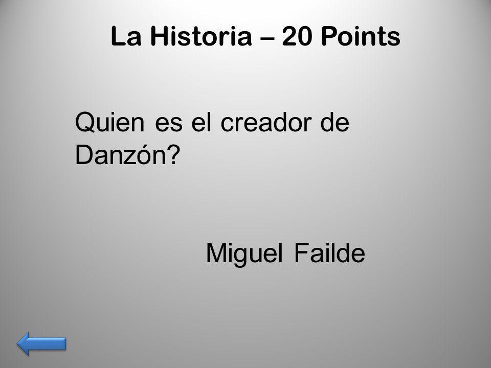 La Historia – 20 Points Quien es el creador de Danzón Miguel Failde