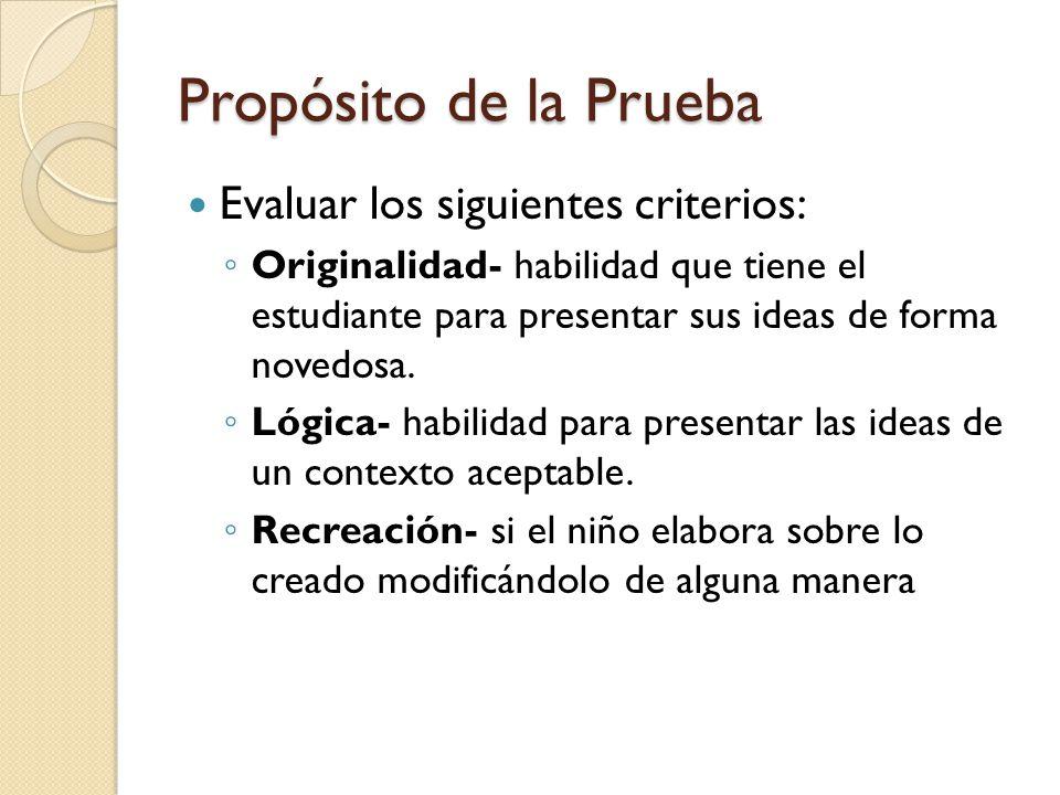 Propósito de la Prueba Evaluar los siguientes criterios: