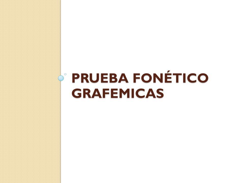 Prueba fonético grafemicas