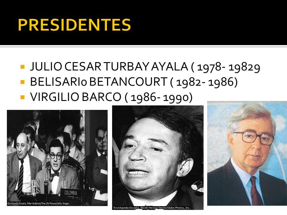 PRESIDENTES JULIO CESAR TURBAY AYALA ( 1978- 19829