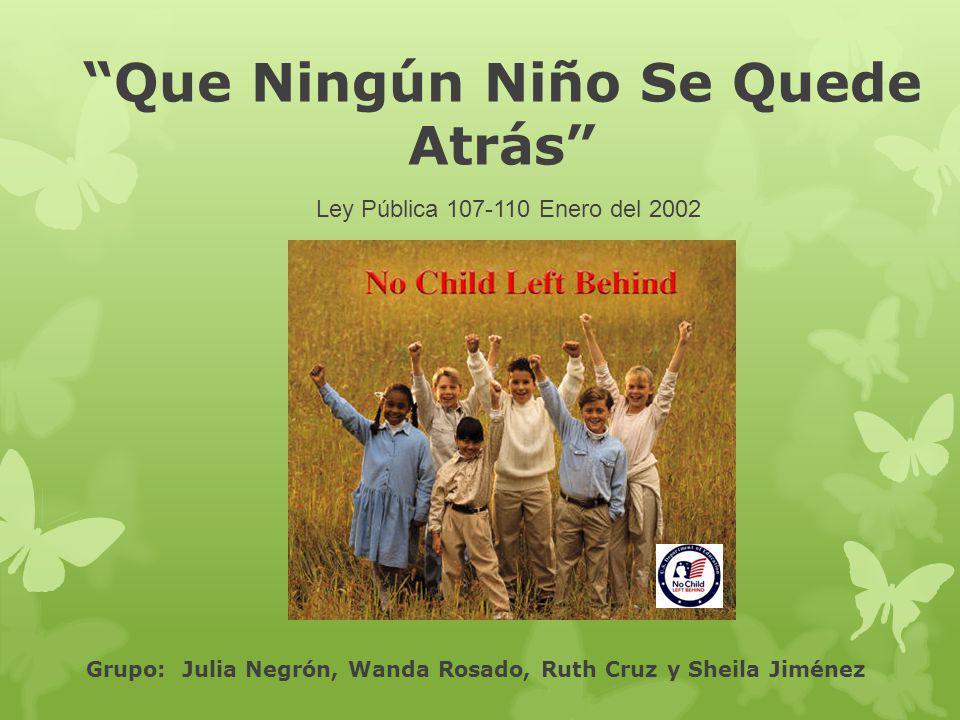 Que Ningún Niño Se Quede Atrás Ley Pública 107-110 Enero del 2002