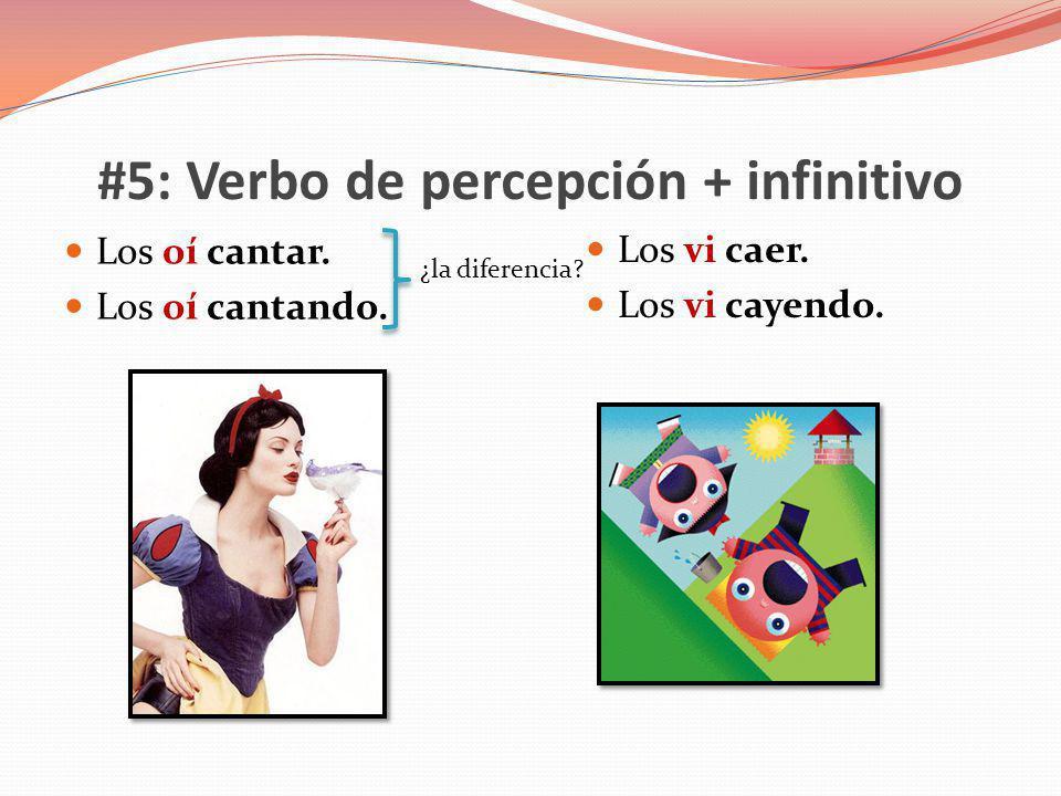 #5: Verbo de percepción + infinitivo