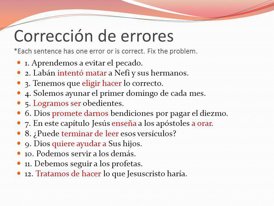 Corrección de errores. Each sentence has one error or is correct