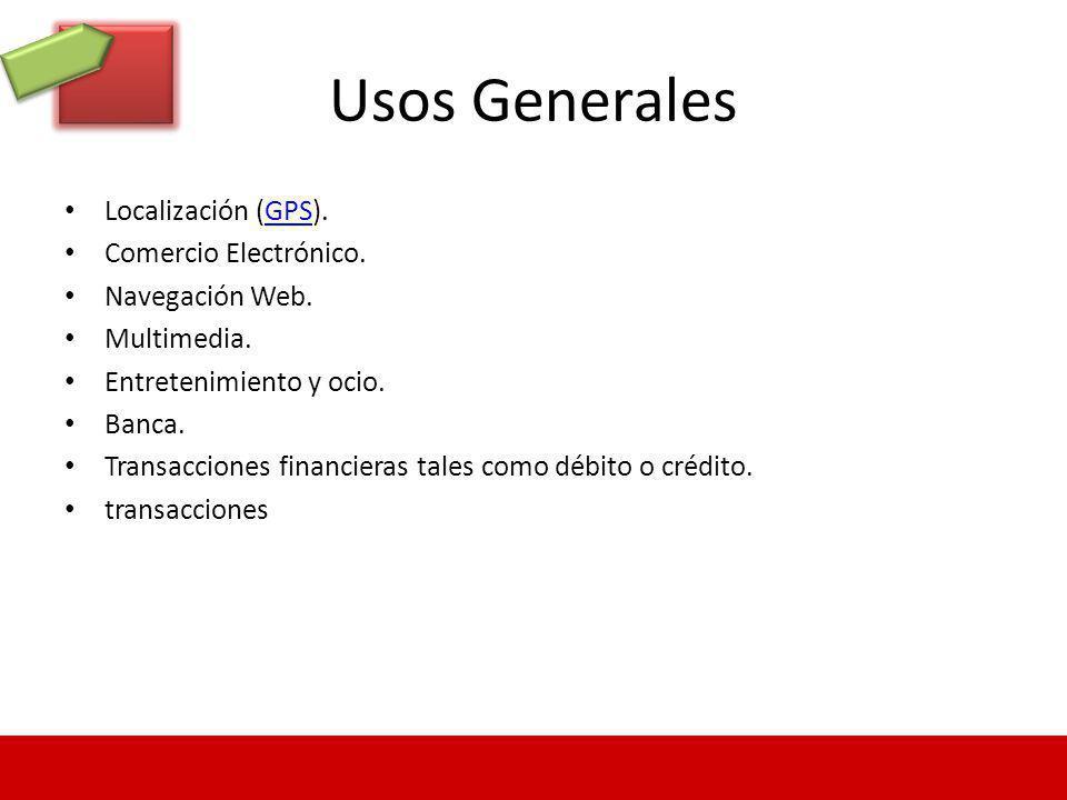 Usos Generales Localización (GPS). Comercio Electrónico.