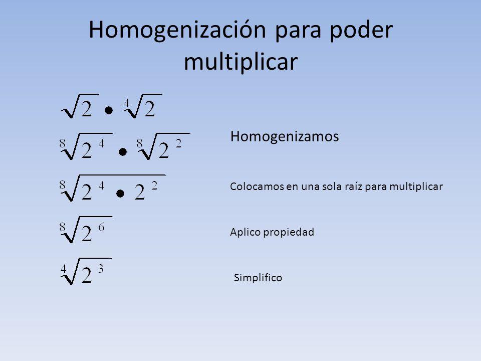 Homogenización para poder multiplicar