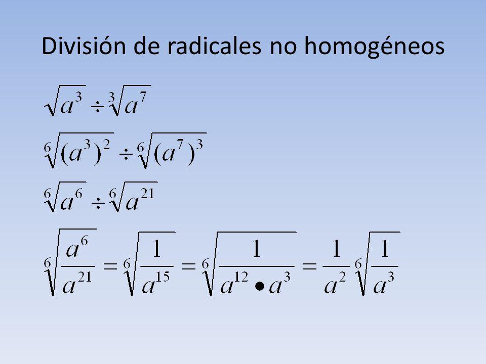 División de radicales no homogéneos