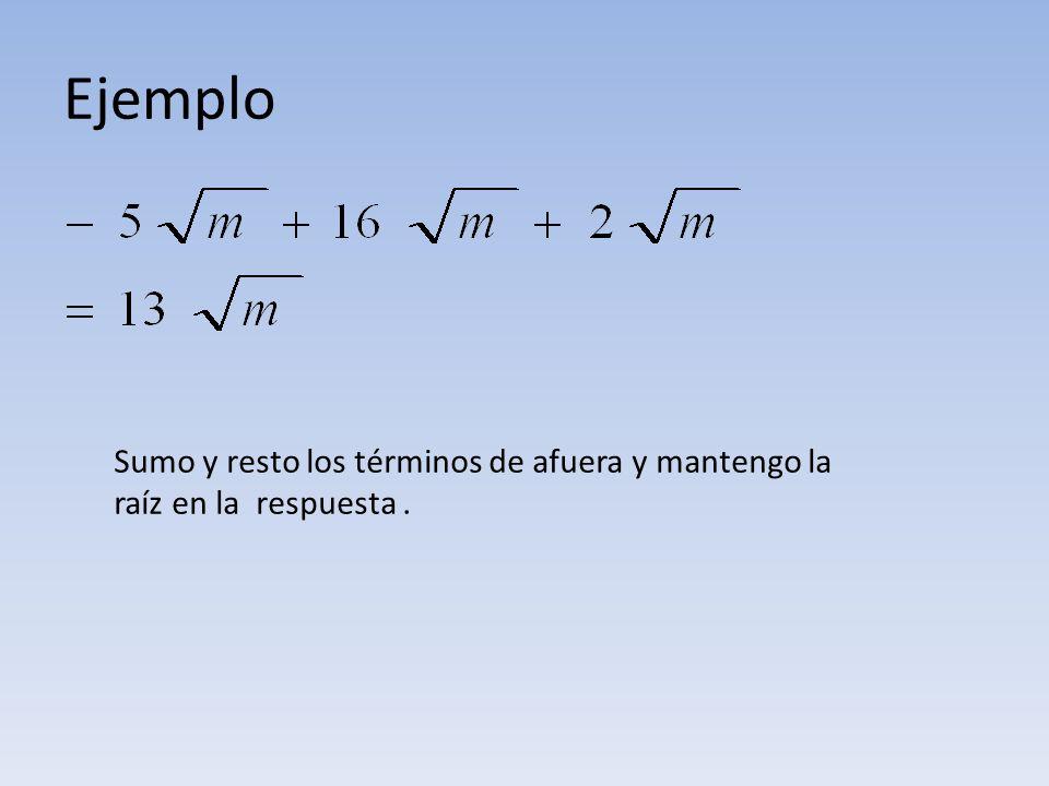 Ejemplo Sumo y resto los términos de afuera y mantengo la raíz en la respuesta .