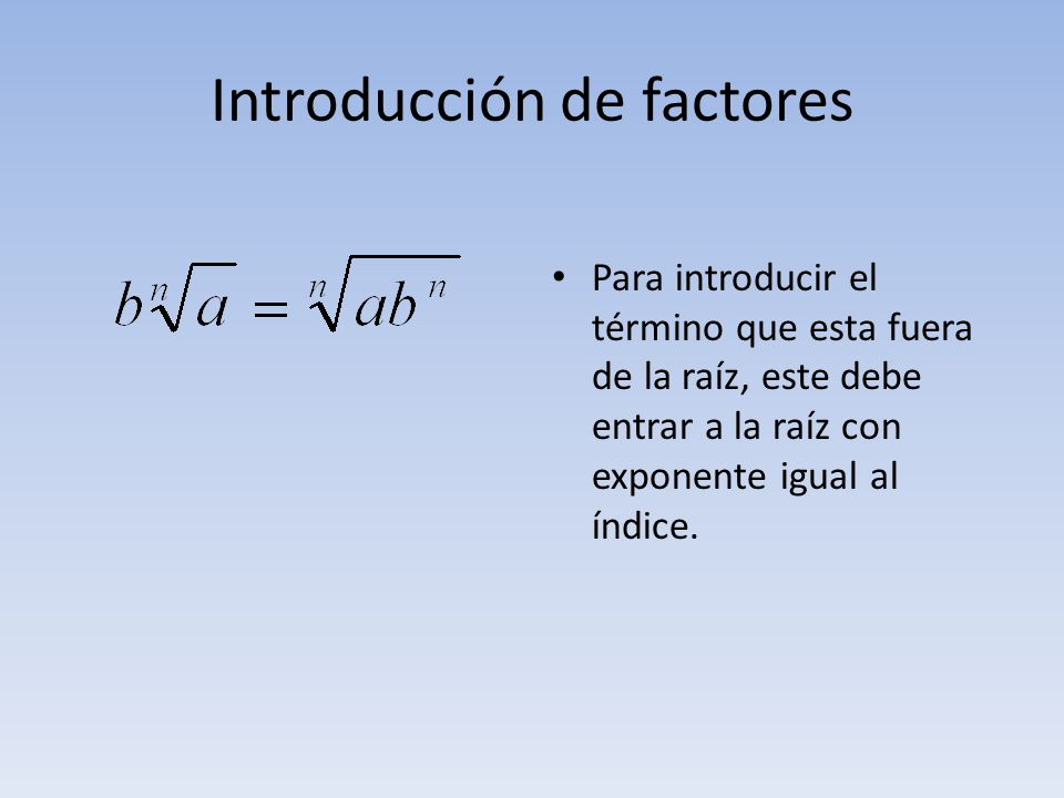 Introducción de factores
