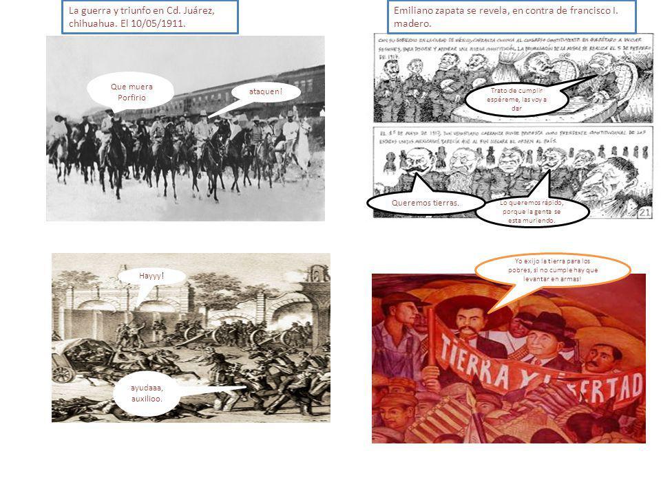 La guerra y triunfo en Cd. Juárez, chihuahua. El 10/05/1911.