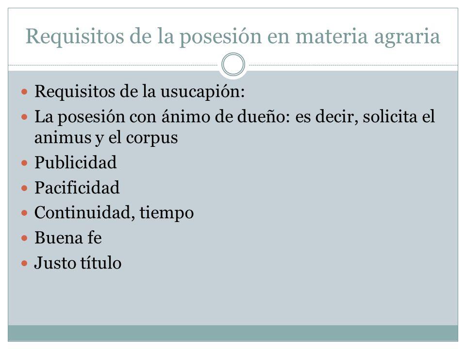 Requisitos de la posesión en materia agraria