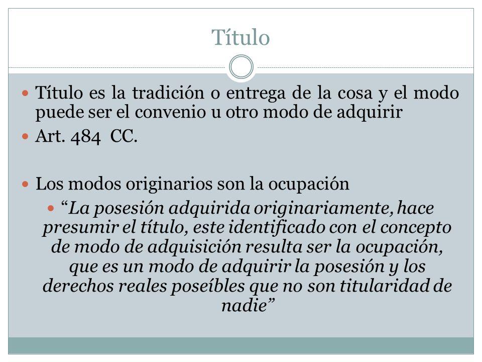 Título Título es la tradición o entrega de la cosa y el modo puede ser el convenio u otro modo de adquirir.