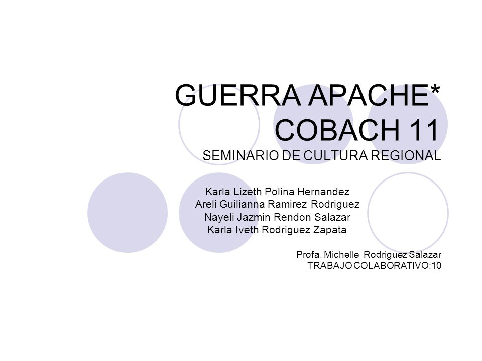 GUERRA APACHE* COBACH 11 SEMINARIO DE CULTURA REGIONAL