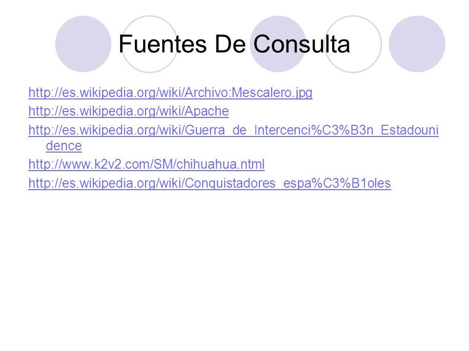 Fuentes De Consulta http://es.wikipedia.org/wiki/Archivo:Mescalero.jpg