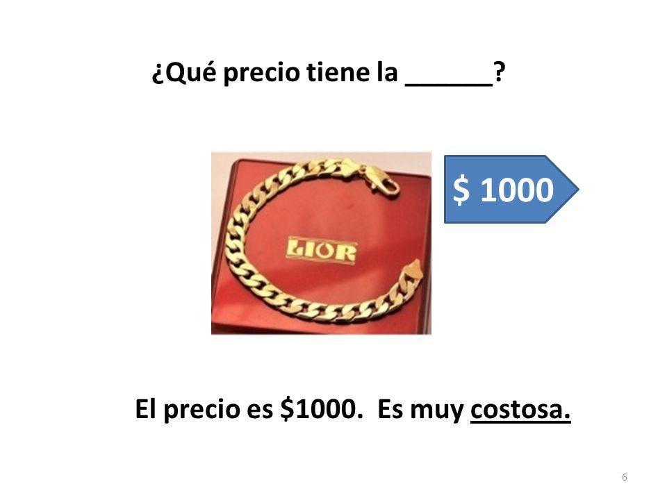 $ 1000 ¿Qué precio tiene la ______