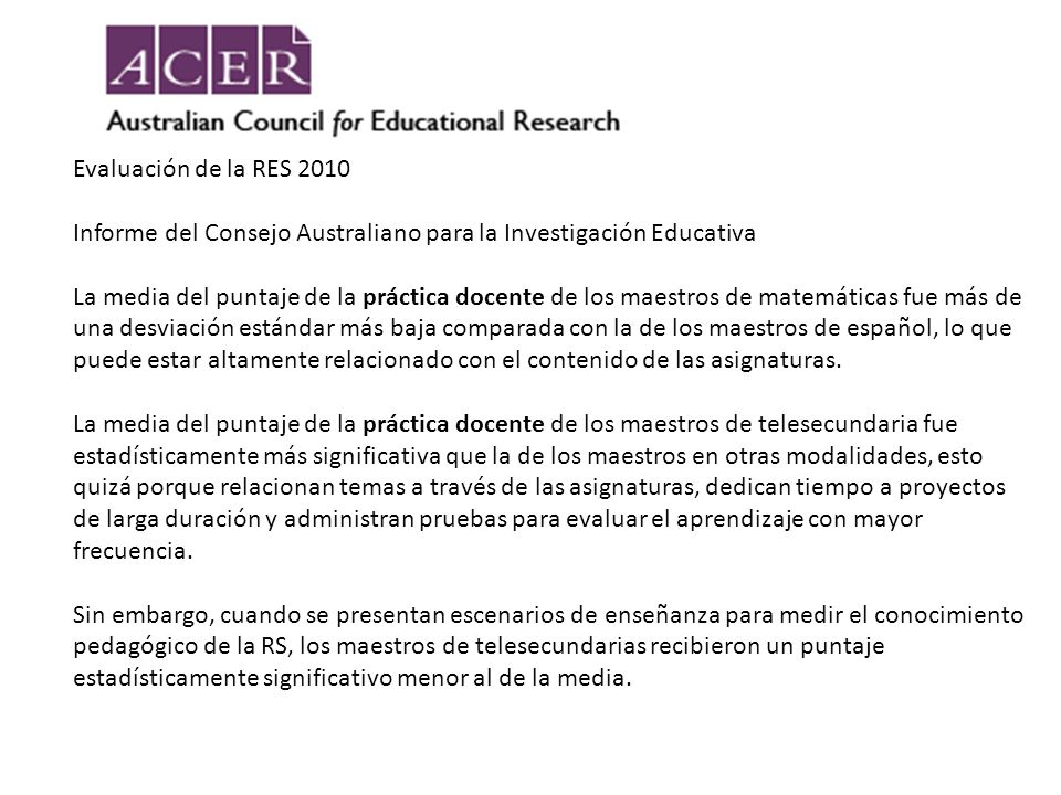 Evaluación de la RES 2010 Informe del Consejo Australiano para la Investigación Educativa.