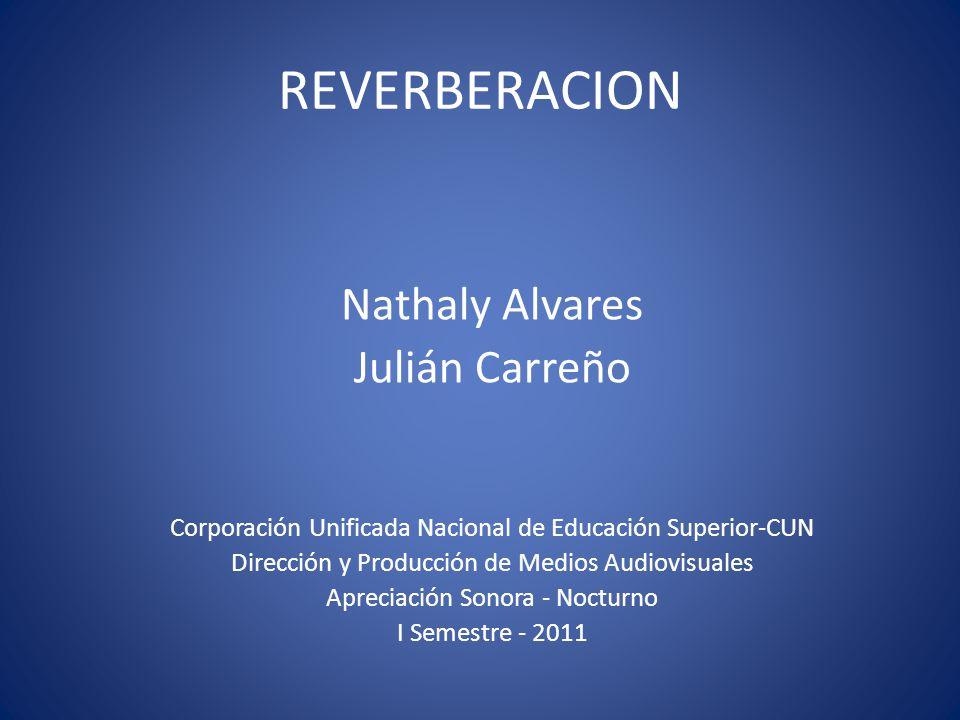 REVERBERACION Nathaly Alvares Julián Carreño