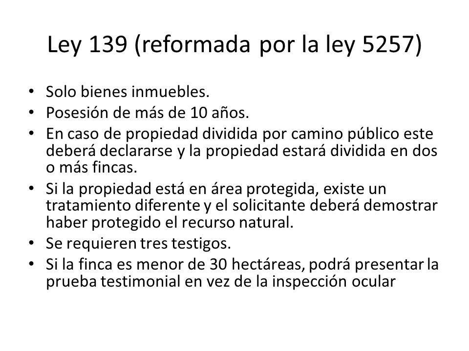 Ley 139 (reformada por la ley 5257)