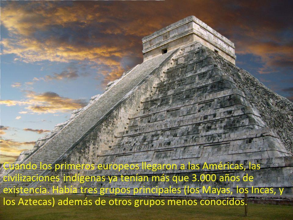 Cuando los primeros europeos llegaron a las Américas, las civilizaciones indígenas ya tenían más que 3.000 años de existencia.