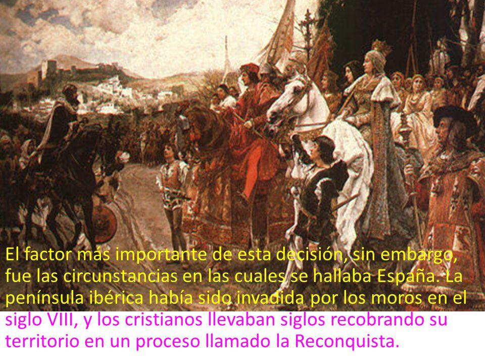 El factor más importante de esta decisión, sin embargo, fue las circunstancias en las cuales se hallaba España.