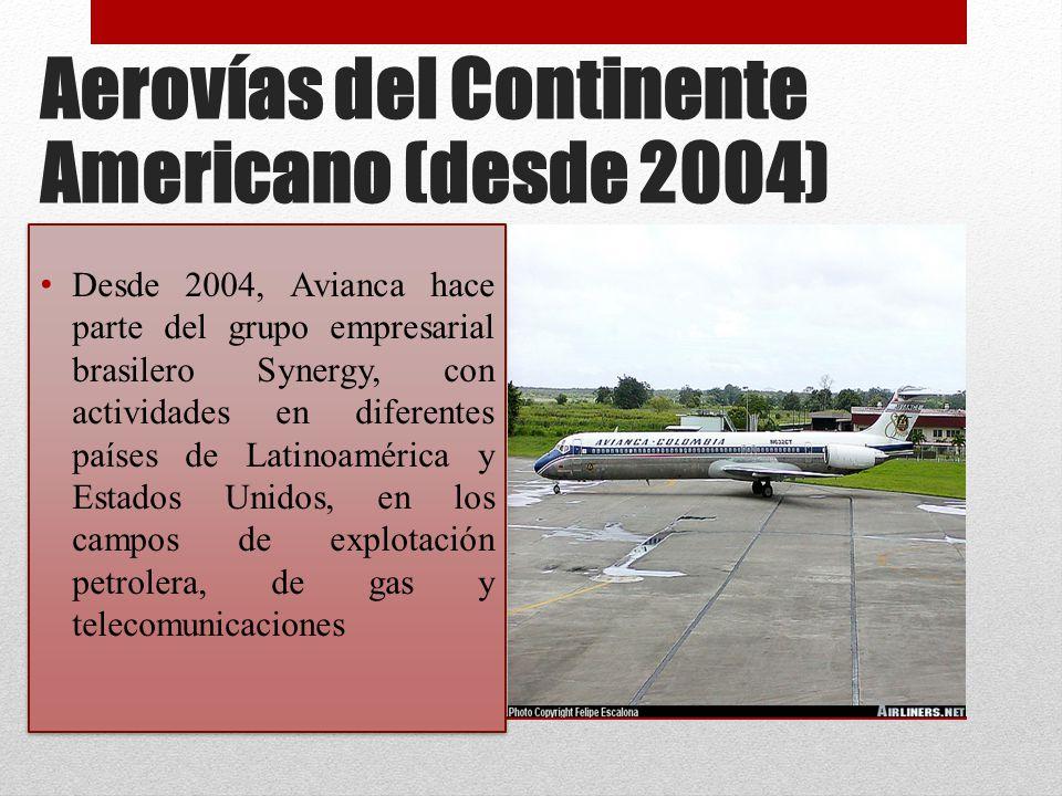 Aerovías del Continente Americano (desde 2004)