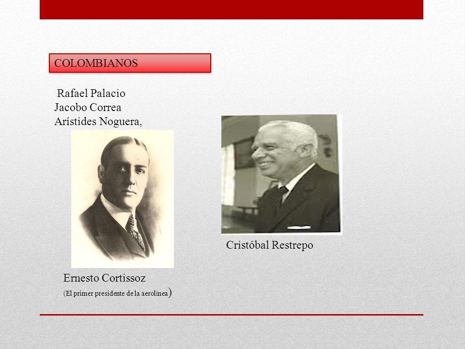 COLOMBIANOS Rafael Palacio Jacobo Correa Arístides Noguera,