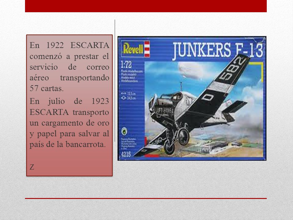 En 1922 ESCARTA comenzó a prestar el servicio de correo aéreo transportando 57 cartas.