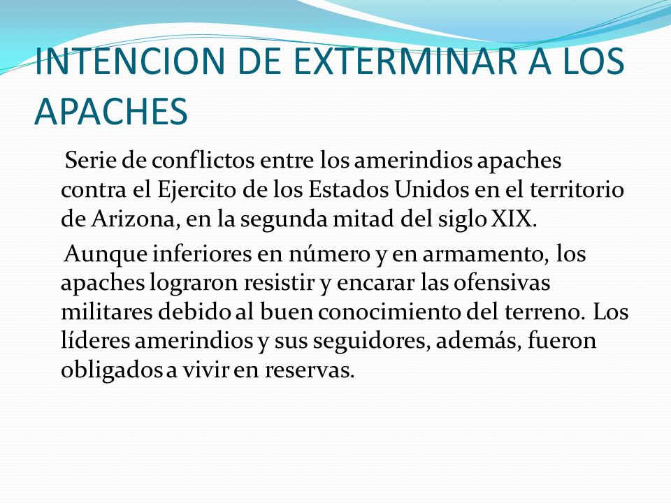 INTENCION DE EXTERMINAR A LOS APACHES