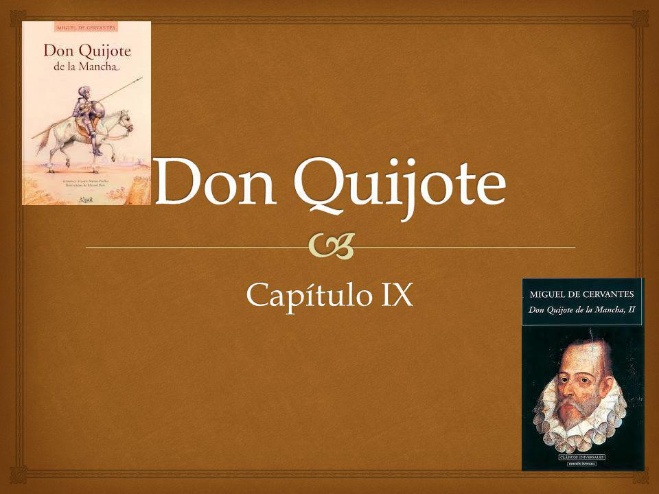 Don Quijote Capítulo IX