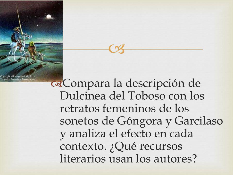 Compara la descripción de Dulcinea del Toboso con los retratos femeninos de los sonetos de Góngora y Garcilaso y analiza el efecto en cada contexto.