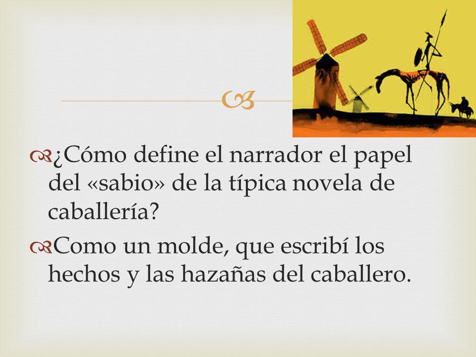 ¿Cómo define el narrador el papel del «sabio» de la típica novela de caballería