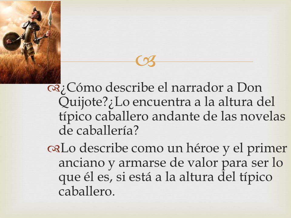 ¿Cómo describe el narrador a Don Quijote