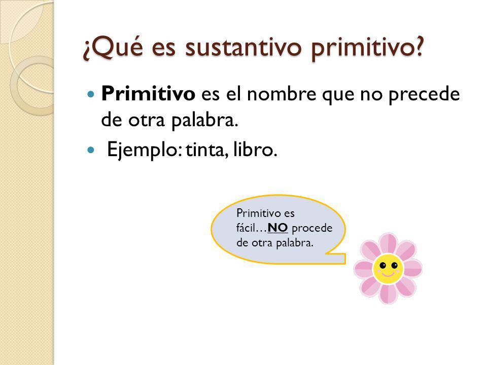 ¿Qué es sustantivo primitivo