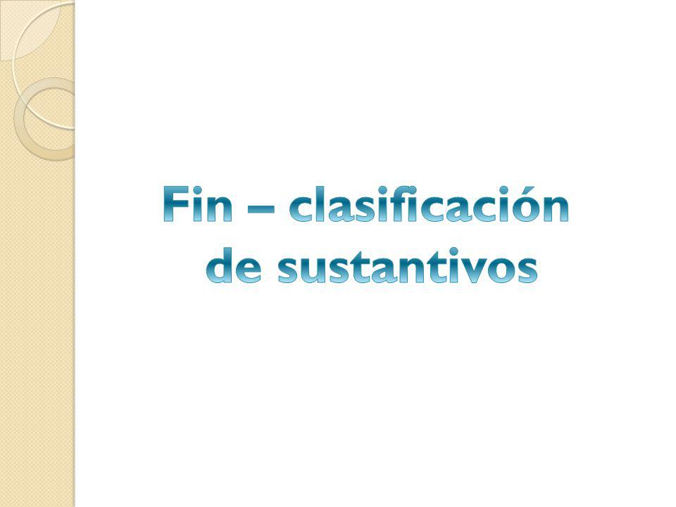 Fin – clasificación de sustantivos