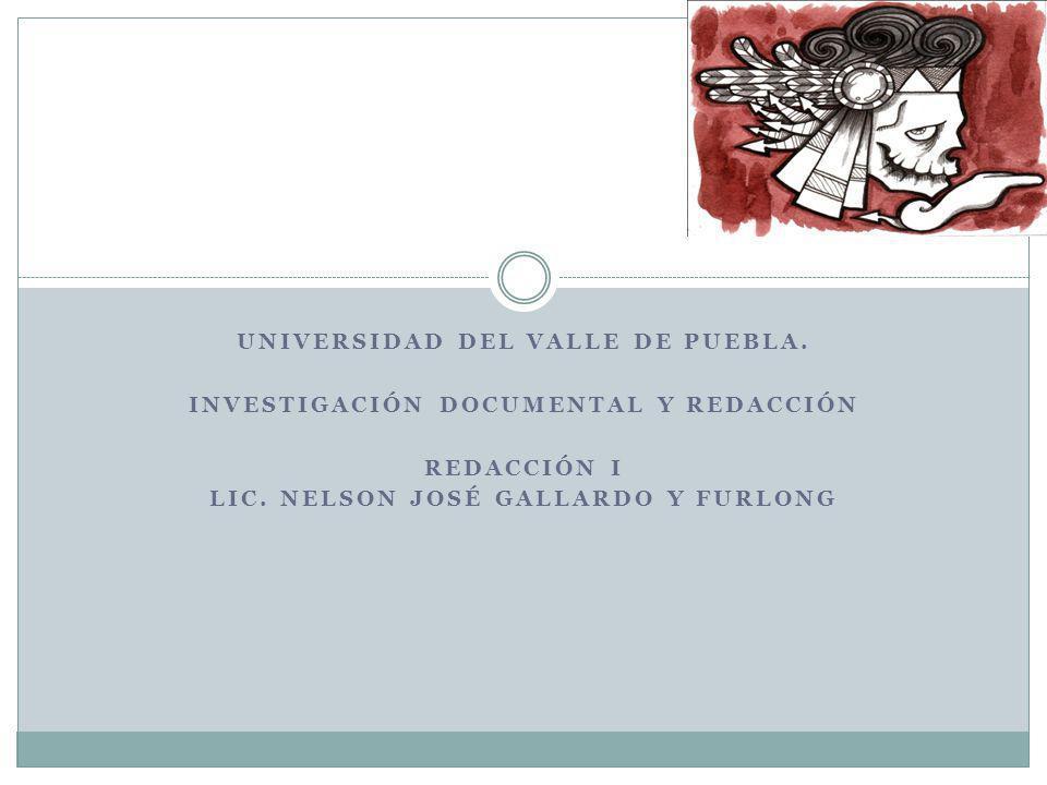 Universidad del valle de puebla. Investigación documental y redacción