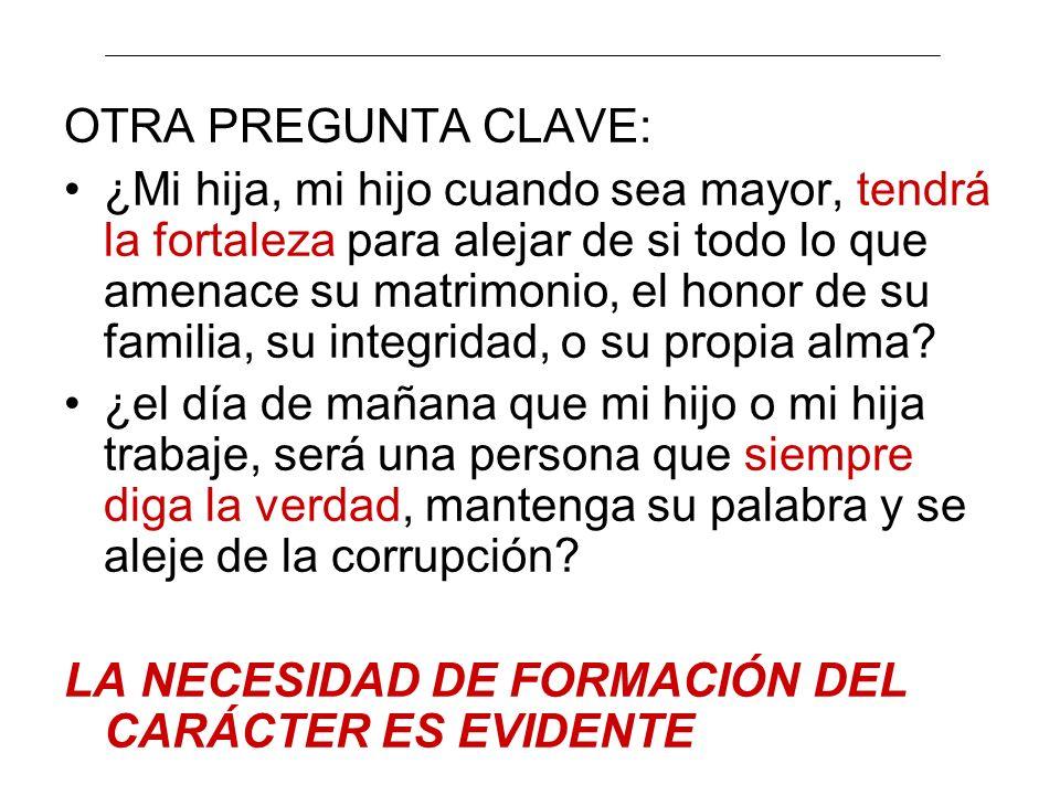 OTRA PREGUNTA CLAVE: