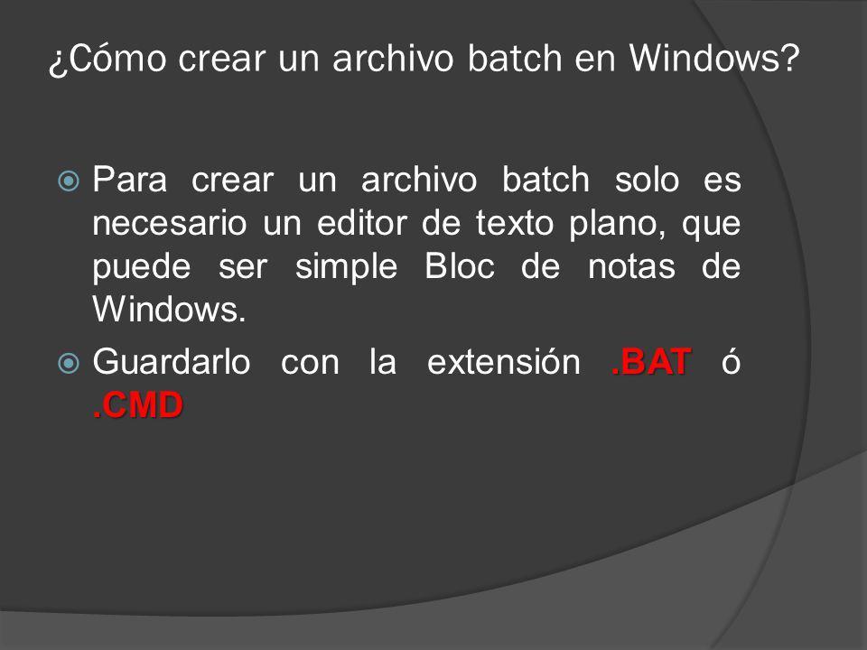¿Cómo crear un archivo batch en Windows