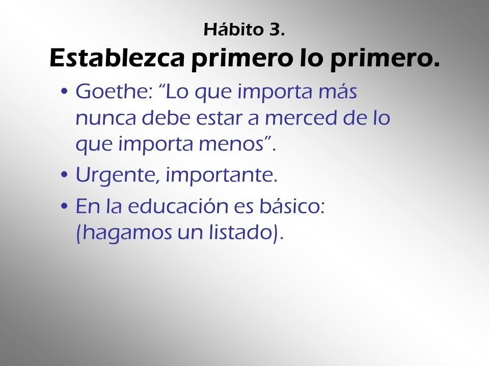Hábito 3. Establezca primero lo primero.