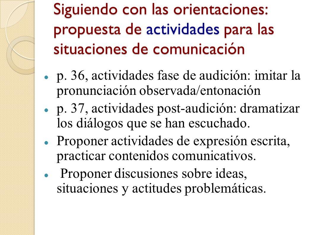 Siguiendo con las orientaciones: propuesta de actividades para las situaciones de comunicación