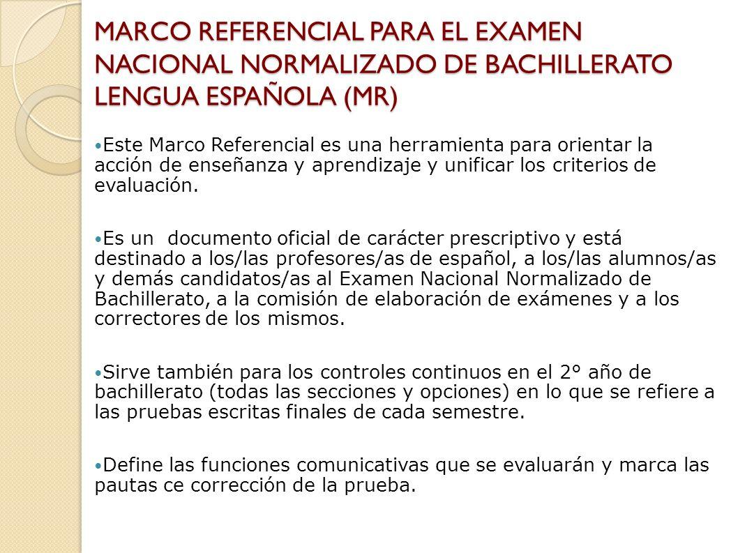 MARCO REFERENCIAL PARA EL EXAMEN NACIONAL NORMALIZADO DE BACHILLERATO LENGUA ESPAÑOLA (MR)