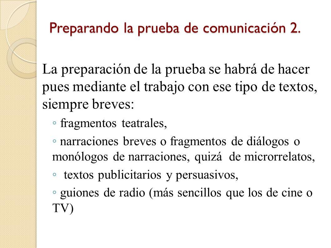 Preparando la prueba de comunicación 2.